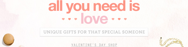 All You Need is LOVE! Unique gifts for that special someone! Valentine's Day Shop