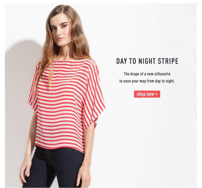 Day To Night Stripe - Shop Now