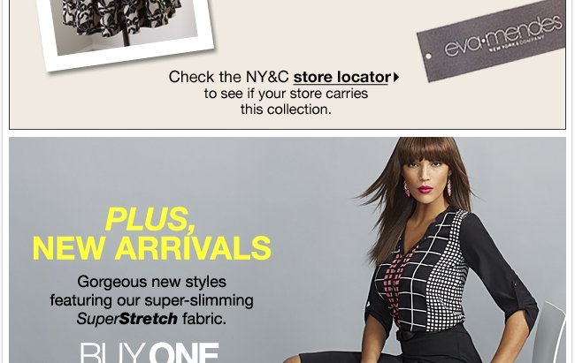 Does your store carry the Eva Mendes Collection?  Check the NY&C store locator!