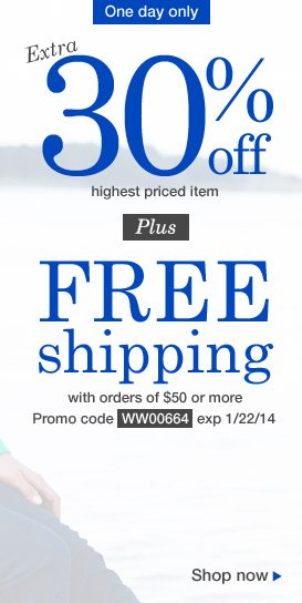 Extra 30% off PLUS Free Shipping with $50 or more. Use promo code WW00664. Expires 1/22/14