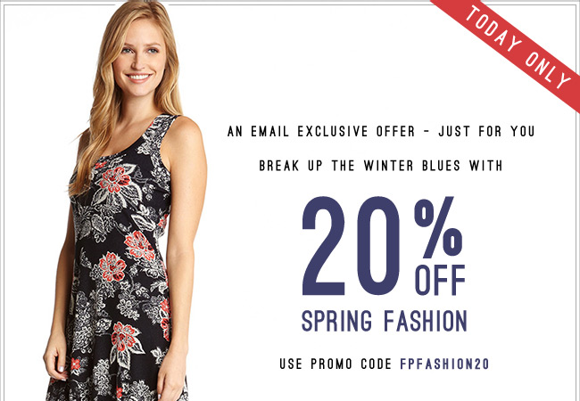 Today Only - 20% Off Spring Fashion