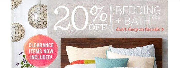 20% Off Bedding + Bath* Don't sleep on the sale.