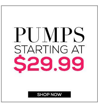 Pumps starting at $29.99