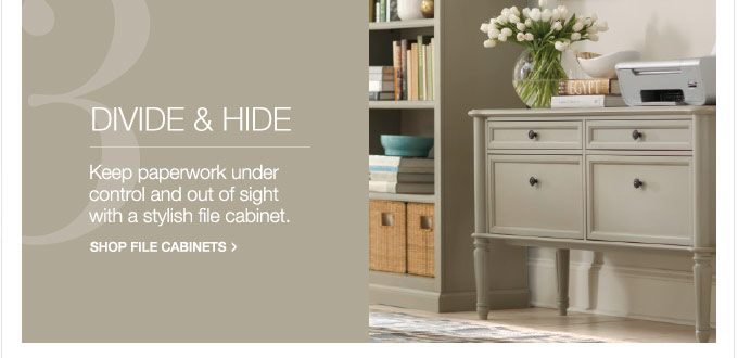Divide & Hide | Keep paperwork under control and out of sight with a stylish file cabinet. Shop File Cabinets >