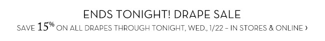 ENDS TONIGHT! DRAPE SALE