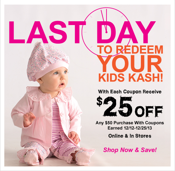 Last  Day to Redeem Kids Kash & Save!