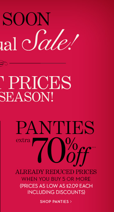 PANTIES EXTRA 70% Off*** Already Reduced  Panties When You Buy 5 Or More (As Low As $2.09 Each Including  Discounts).  SHOP PANTIES