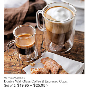 NEW & EXCLUSIVE - Double Wall Glass Coffee & Espresso Cups, Set of 2, $19.95 - $25.95
