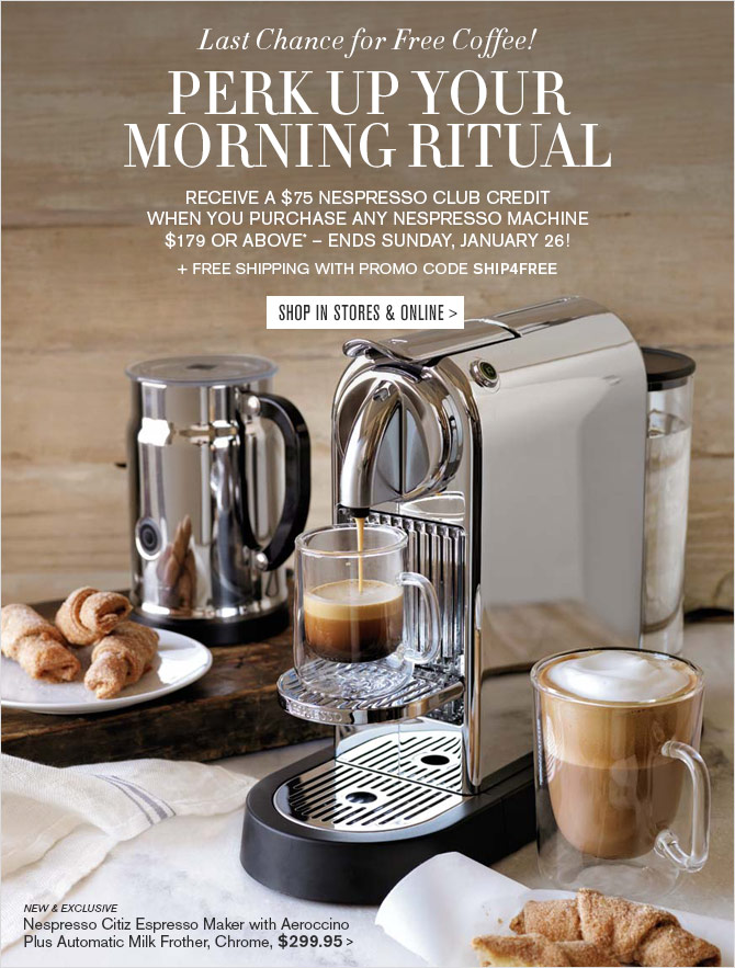 williams sonoma last chance for free coffee milled. Black Bedroom Furniture Sets. Home Design Ideas