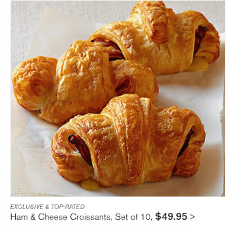 EXCLUSIVE & TOP-RATED - Ham & Cheese Croissants, Set of 10, $49.95