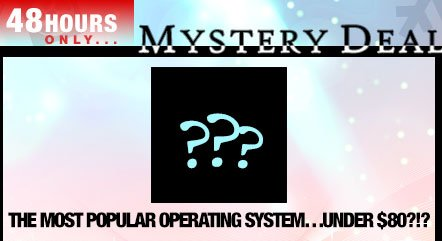 48 hours only...Mystery Deal - the most popular operating system...under 80 usd