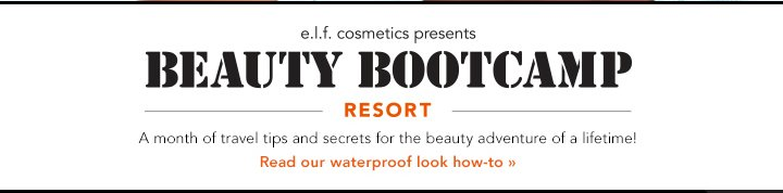 e.l.f Cosmetic Presents: Beauty Bootcamp Resort