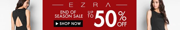 UP TO 50% OFF EZRA
