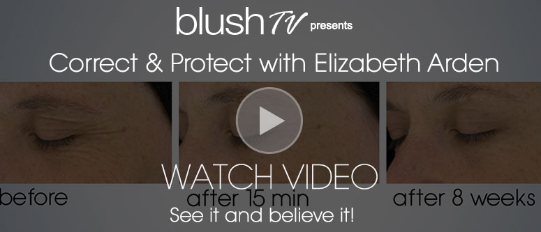 Correct & Protectwith Elizabeth ArdenDeck: See it and believe it! Watch Video>>