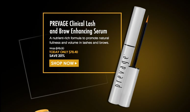 PREVAGE Clinical Lash and Brow Enhancing Serum A nutrient-rich formula to promote natural fullness and volume in lashes and brows.  Was $98.00 Now $78.40Shop Now>>