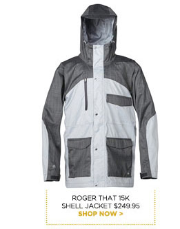 Roger That 15K Shell Jacket $249.95 - Shop now
