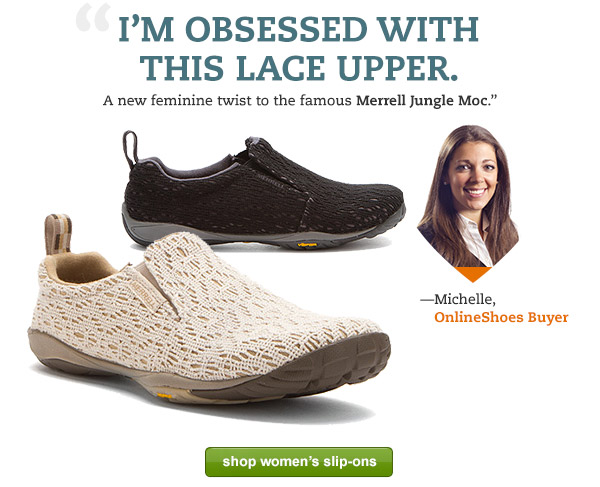 'A new feminine twist to the famous Merrell Jungle Moc. I'm obsessed with this lace upper.' - Michelle, OnlineShoes Buyer