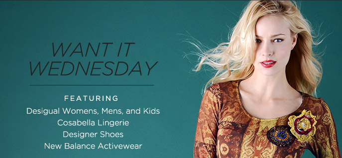Want it Wednesday. FEATURING Desigual Womens, Mens, and Kids Cosabella Lingerie Designer Shoes New Balance Activewear