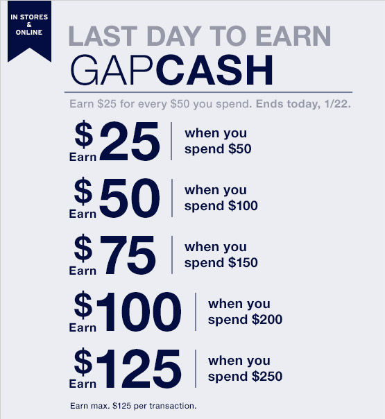 IN STORES & ONLINE | LAST DAY TO EARN GAPCASH