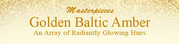 Masterpieces Golden Baltic Amber