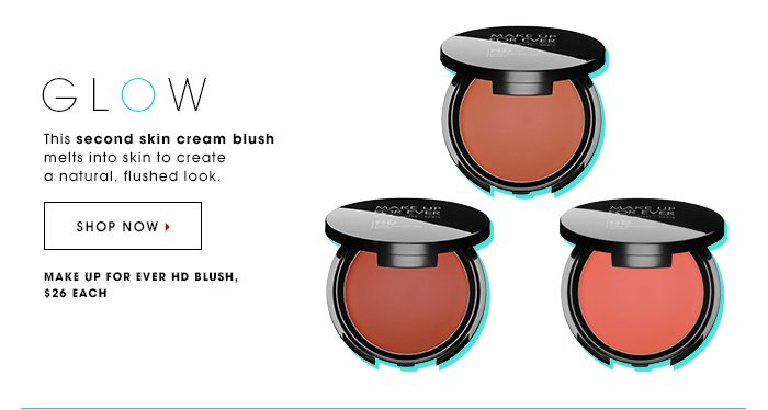 GLOW This second skin cream blush melts into skin to create a natural, flushed look. MAKE UP FOR EVER HD Blush, $26 SHOP NOW