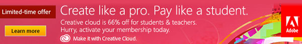 adobe - limited-time offer. create like a pro. pay like a student. creative cloud is 66 percent off for students and teachers. hurry, activate your membership today. learn more.