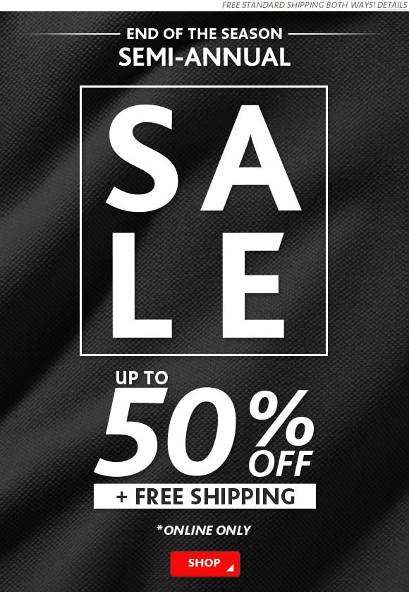 END OF SEASON - SEMI ANNUAL SALE - UP TO 50% OFF PLUS FREE SHIPPING - ONLINE ONLY