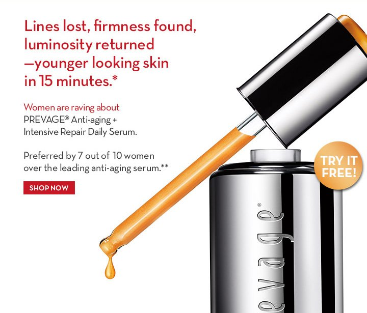 Lines lost, firmness found, luminosity returned - younger looking skin in 15 mins.* Women are raving about PREVAGE® Anti-aging + Intensive Repair Daily Serum. Preferred by 7 out of 10 women over the leading anti-aging serum.** SHOP NOW.