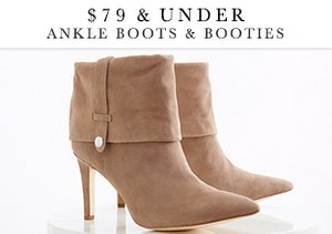 $79 & Under: Ankle Boots & Booties