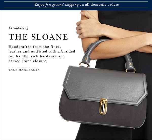 Introducing THE SLOANE SATCHEL Handcrafted from the finest leather and outfitted with braided top handle, rich hardware and carved stone closure SHOP HANDBAGS
