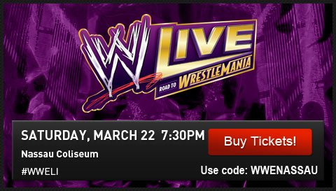 WWE LIVE ROAD TO WRESTLEMANIA. Saturday, March 22nd at 7:30pm. Long Island, NY. Nassau Coliseum. #WWELI