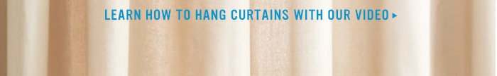 Learn how to hang curtains with our video