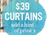 $39 Curtains. Add a hint of print