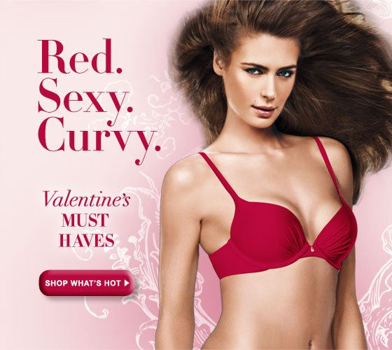 Red. Sexy. Curvy. Valentine's Must Haves. Shop What's Hot