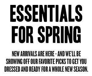 Essentials for Spring: New arrivals are here - and we'll be showing off our favorite picks to get you dressed and ready for a whole new season.