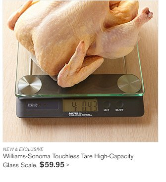 NEW & EXCLUSIVE - Williams-Sonoma Touchless Tare High-Capacity Glass Scale, $59.95
