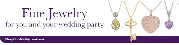 Fine Jewelry  for you and your wedding party  Shop Our Jewelry Lookbook