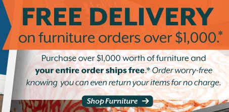 Free delivery on furniture orders over $1,000.