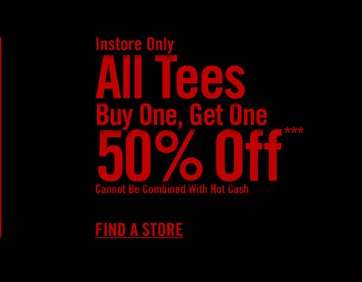 INSTORE ONLY - ALL TEES BUY ONE, GET O