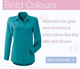 Bold Colours - Abandon the grey and embrace a bold colour like this silky teal blouse Buy yours today