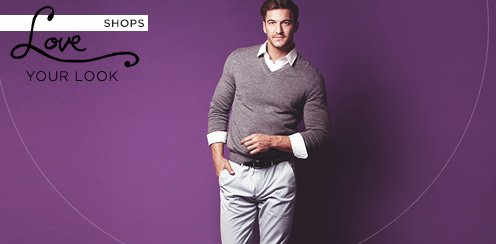 Love the Way You Look: Apparel for Him