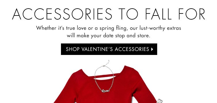 SHOP VALENTINE'S ACCESSORIES