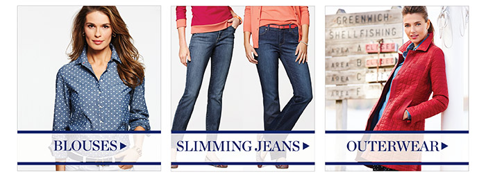 Blouses. Slimming Jeans. Outerwear.