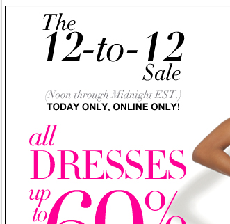 Today Only! Online Only! Shop the 12 -12 Sale