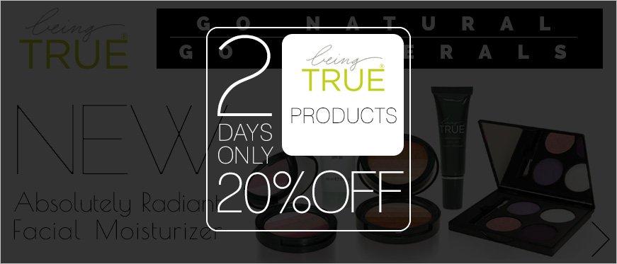 20% Off being TRUE - 2 Days Only