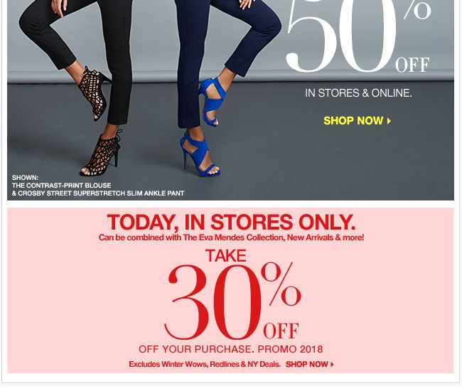Today, Save 30% off your purchase in stores only!