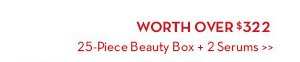 WORTH OVER $322. 25-Piece Beauty Box + 2 Serums.