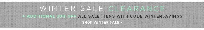 Winter Sale Clearance Up to 70% Off + Extra 30% Off All Sale Items with code WINTERSAVINGS. Shop Sale >