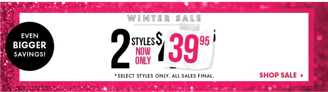 Shop Our Winter Sale For Even Bigger Savings!