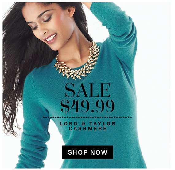 Sale $49.99 Lord & Taylor Cashmere. Shop Now